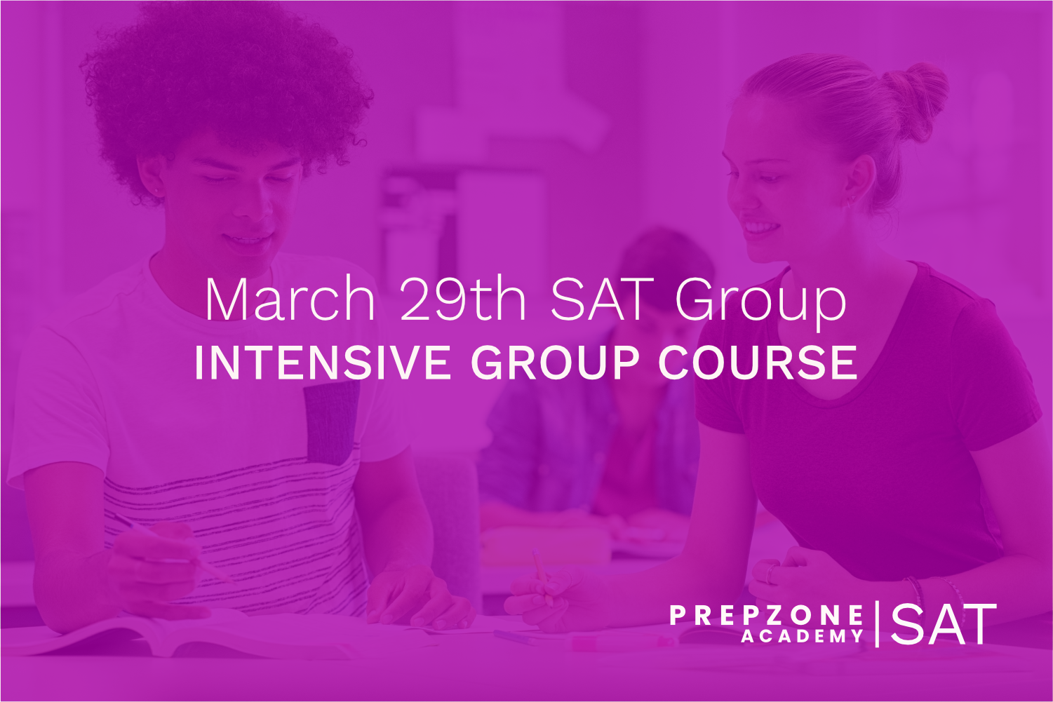 SAT Intensive Group Course Schedule – March 29th, 2021