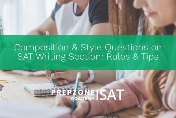 Composition & Style Questions on SAT Writing Section- Rules & Tips